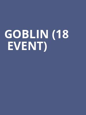 Goblin (18+ Event) at Exit In