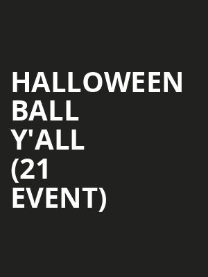 Halloween Ball Y'all (21+ Event) Tickets Calendar - Aug 2019