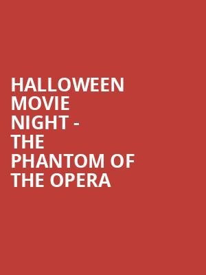 Halloween Movie Night - The Phantom Of The Opera Tickets Calendar