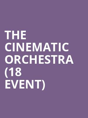 The Cinematic Orchestra (18+ Event) at Exit In