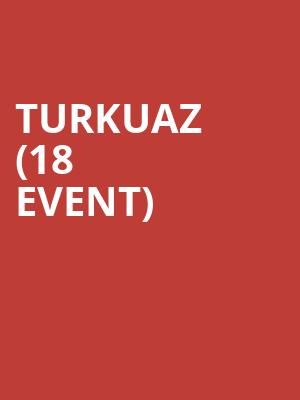 Turkuaz (18+ Event) at Exit In