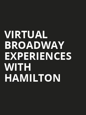 Virtual Broadway Experiences with HAMILTON, Virtual Experiences for Nashville, Nashville