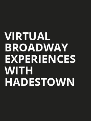 Virtual Broadway Experiences with HADESTOWN, Virtual Experiences for Nashville, Nashville