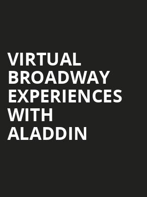 Virtual Broadway Experiences with ALADDIN, Virtual Experiences for Nashville, Nashville